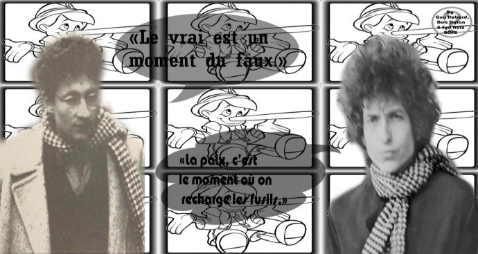 Miguel Syd Ruiz Guy DEBORD (1931-1994)  Le vrai est un moment du faux. & Bob DYLAN (1941)  La paix, c'est le moment où on recharge les fusils..jpg