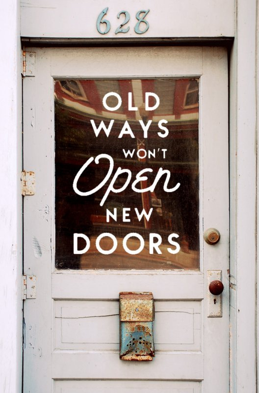 Old ways won't open new doors…..jpg